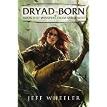 Dryad-Born (Whispers from Mirrowen) by Jeff Wheeler (2014-02-04)