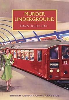 Murder Underground (British Library Crime Classics) (English Edition)