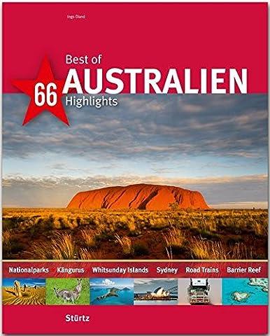 Best of AUSTRALIEN - 66 Highlights: Ein Bildband mit über 180 Bildern auf 140 Seiten - STÜRTZ