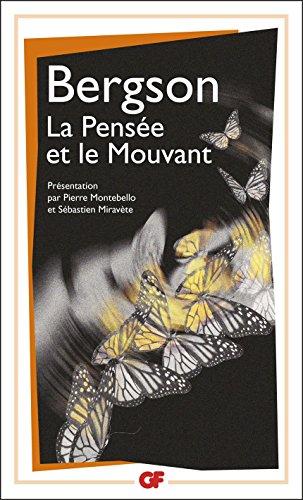 La Pensée et le Mouvant (GF Philosophes t. 1539) (French Edition)