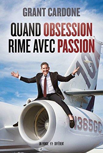 Quand obsession rime avec passion par Grant Cardone