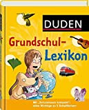 Duden - Grundschullexikon (Duden Kinder- und Jugendlexika) - Bärbel Oftring, Angelika Lenz, Angelika Sust, Marcus Würmli
