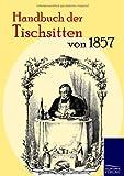 Handbuch der Tischsitten von 1857 - ohne Autor