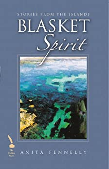 Blasket Spirit - Stories from the Islands: Stories from the Islands by [Fennelly, Anita]