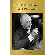 Il fu Mattia Pascal (A to Z Classics): nuova versione