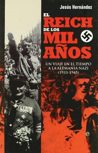 Descargar Libro Reich de los mil años, el (Historia Del Siglo Xx) de Jesus Hernandez