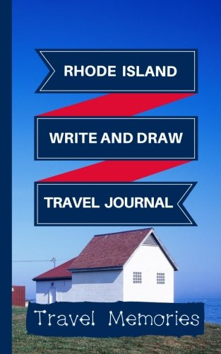 Rhode Island Write and Draw Travel Journal: Use This Small Travelers Journal for Writing,Drawings and Photos to Create a Lasting Travel Memory ... Travelling Journal,Rhode island Travel Book)