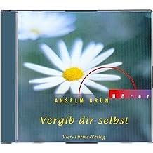 Vergib dir selbst. CD (Anselm Grün HÖREN)