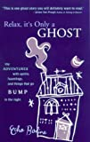 eBook Gratis da Scaricare Relax it s Only a Ghost by Echo Bodine 2000 07 06 (PDF,EPUB,MOBI) Online Italiano