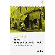 Bar, el Nadal D'En Pablo Nogales (De cor a pensa)