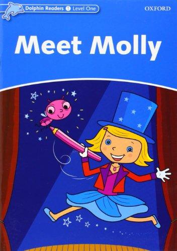 Dolphin Readers Level 1: Dolphin Readers 1. Meet Molly