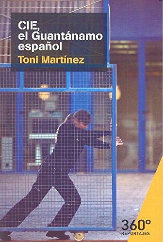 Descargar Libro CIE, el Gauntánamo español (Reportajes 360) de Toni Martínez