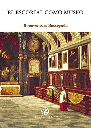 Escorial como museo, El (eBook) por Bonaventura Bassegoda Hugas
