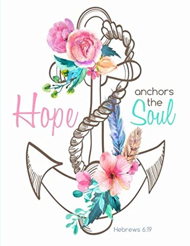 Hope Anchors the Soul, Hebrews 6:19: Anchor Notebook (Composition Book Journal) (8.5 x 11 Large), Anchor Gifts