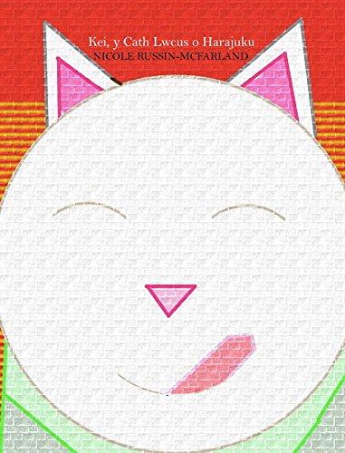 Bilingual English-Welsh Edition: Kei, y Cath Lwcus o Harajuku / Maneki-Neko: Kei, the Lucky Cat of Harajuku