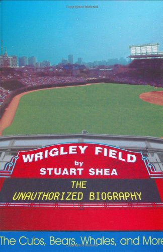 wrigley-field-the-unauthorized-biography-an-unauthorized-biography