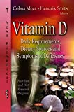 Telecharger Livres Vitamin D Daily Requirements Dietary Sources and Symptoms of Deficiency Edited by Cobus Meer published on November 2013 (PDF,EPUB,MOBI) gratuits en Francaise