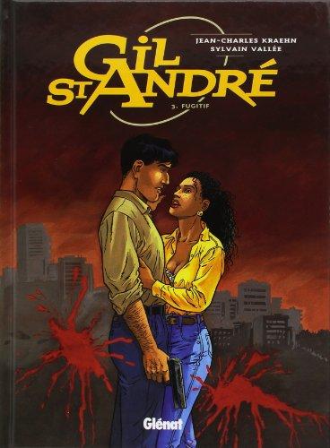Gil St-André, Tome 3 : Fugitif par Jean-Charles Kraehn
