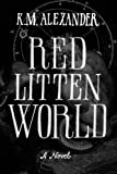 Red Litten World: Volume 3 (The Bell Forging Cycle)