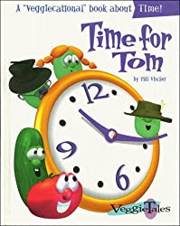 Time for Tom (Veggietales Series) by Phil Vischer (1998-03-02)