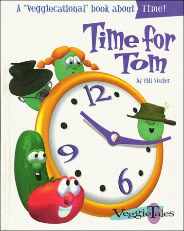 Time for Tom (Veggietales Series) by Phil Vischer (1998-03-05)