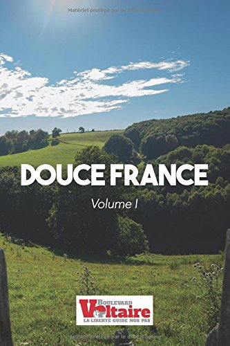 Descargar Libro Douce France: Volume I de Boulevard Voltaire