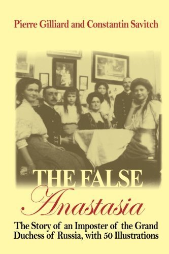 The False Anastasia by Pierre Gilliard (2014-04-28)