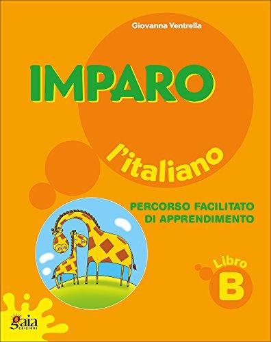 Imparo l'italiano. Vol. B. Per la Scuola elementare