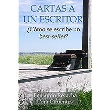 Cartas a un escritor: ¿Cómo se escribe un best-seller? (Spanish Edition)