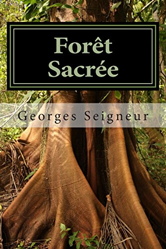 Forêt Sacrée par Georges Seigneur