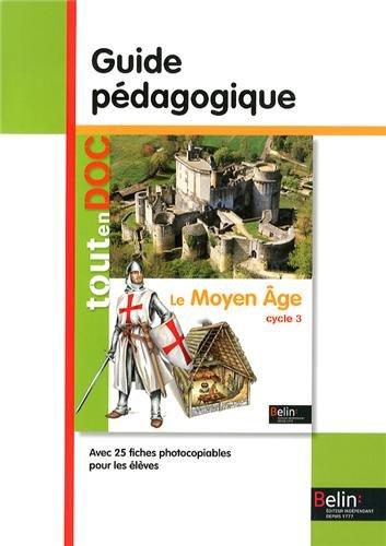 Le Moyen Age cycle 3 : Guide pédagogique par Geneviève Chapier-Legal, Youenn Goasdoué, Hélène Lestonnat