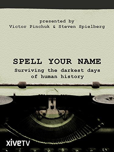 Spell Your Name: Surviving the Darkest Days of Human History [OV]