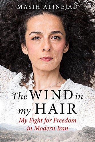 The Wind in My Hair: My Fight for Freedom in Modern Iran (English Edition) por Masih Alinejad