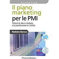 Il piano marketing per le PMI. Tradurre le idee in