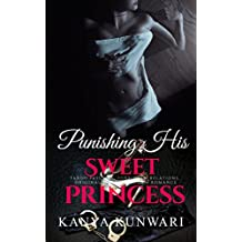 Punishing His Sweet Princess: Taboo passions, Forbidden Romance, Original sin, Indian Desi Romance, Bangalore Days, Man of the House (His Dirty Diaries Book 1) (English Edition)