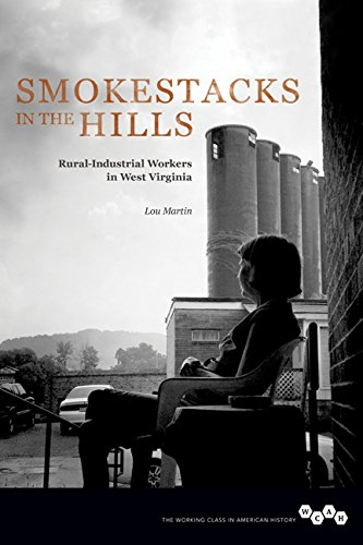 smokestacks-in-the-hills-rural-industrial-workers-in-west-virginia-working-class-in-american-history