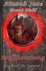 Das Buch der Zaramé I: Die Prophezeiung (Die Krone- und Feuertrilogie)