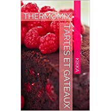 TARTES ET GATEAUX: THERMOMIX (MES RECETTES THERMOMIX t. 13) (French Edition)