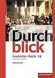 Durchblick Geschichte und Politik - differenzierende Ausgabe 2012: Arbeitsheft 7 / 8