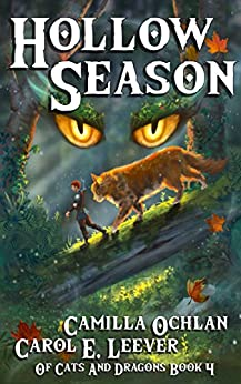 Hollow Season: The Quest For The Autumn King Part 2 (Of Cats And Dragons Book 4) by [Leever, Carol E., Ochlan, Camilla]