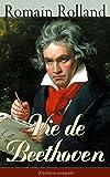Vie de Beethoven (L'édition intégrale) (French Edition)