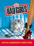 Best Girl Movies - Bad Girls The Musical Review