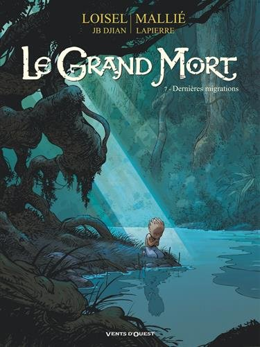 Le Grand Mort - Tome 07: Dernières migrations par Régis Loisel