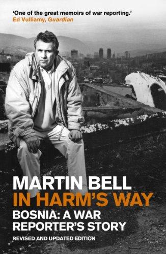 In Harm's Way: Bosnia: A War Reporter's Story por Martin Bell