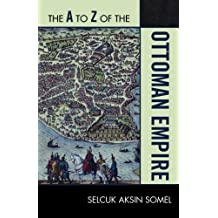 The A to Z of the Ottoman Empire (A to Z Guides)