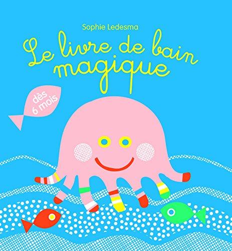 Le livre de bain magique par Sophie Ledesma