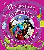 13 histoires maboules de monstres et de méchants (French Edition)