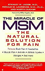 The Miracle of MSM: The Natural Solution for Pain