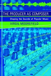 Producer as Composer by Moorefield, Virgil (April 21, 2010) Paperback