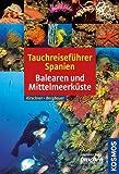 Tauchreiseführer Spanien: Balearen und Mittelmeerkueste von Matthias Bergbauer (6. Februar 2008)...